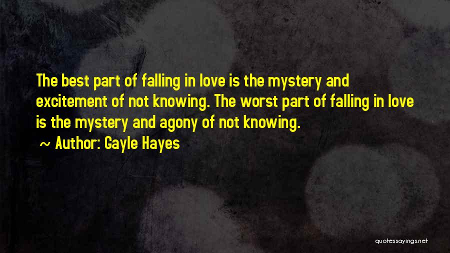 Worst Part Of Love Quotes By Gayle Hayes