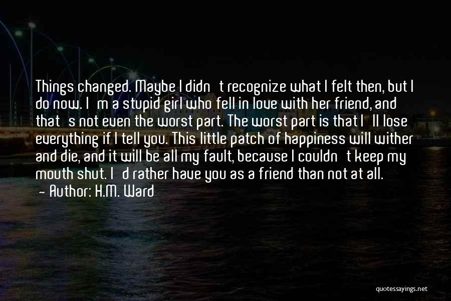 Worst Part Of Love Quotes By H.M. Ward