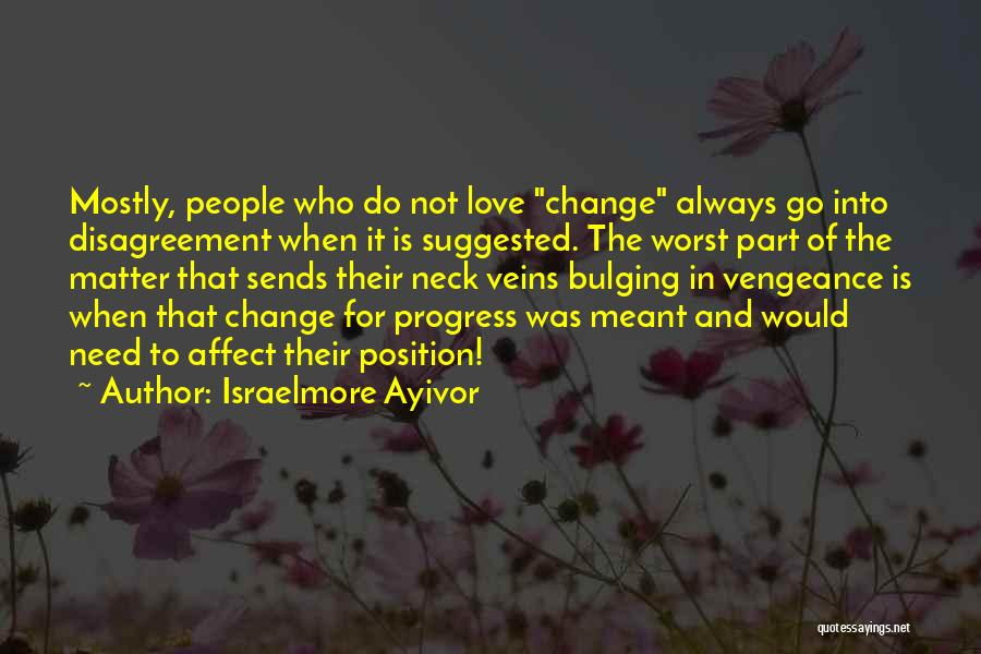 Worst Part Of Love Quotes By Israelmore Ayivor