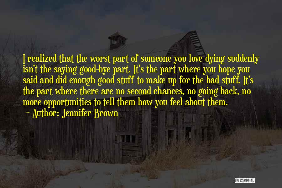 Worst Part Of Love Quotes By Jennifer Brown