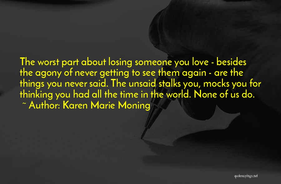 Worst Part Of Love Quotes By Karen Marie Moning