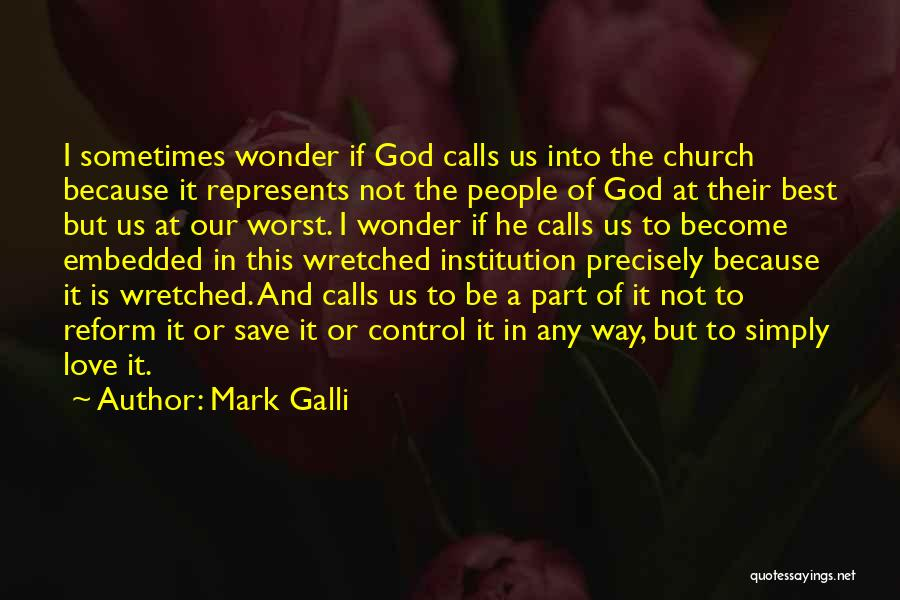 Worst Part Of Love Quotes By Mark Galli