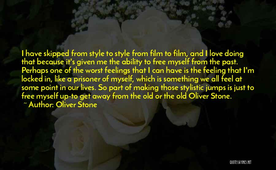 Worst Part Of Love Quotes By Oliver Stone