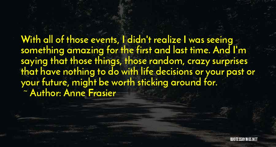 Worth Your Time Quotes By Anne Frasier