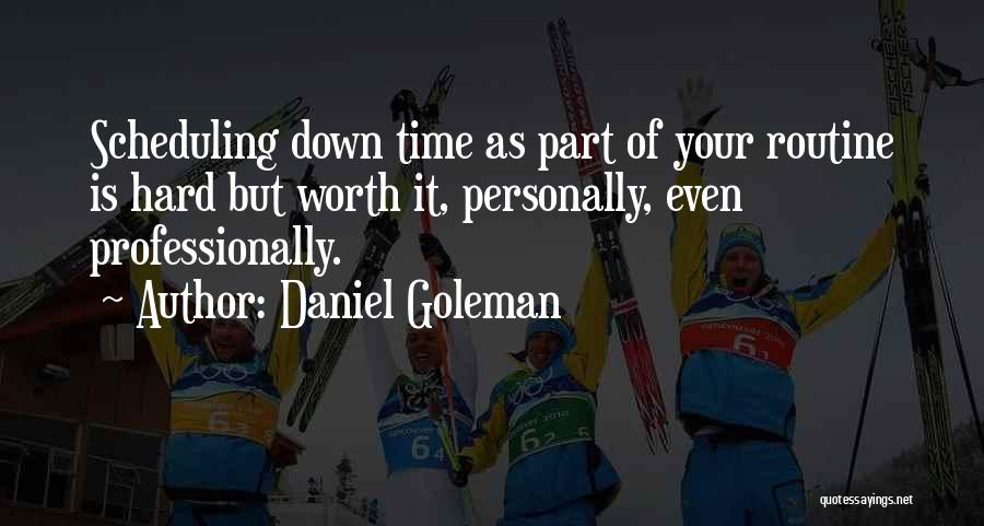 Worth Your Time Quotes By Daniel Goleman