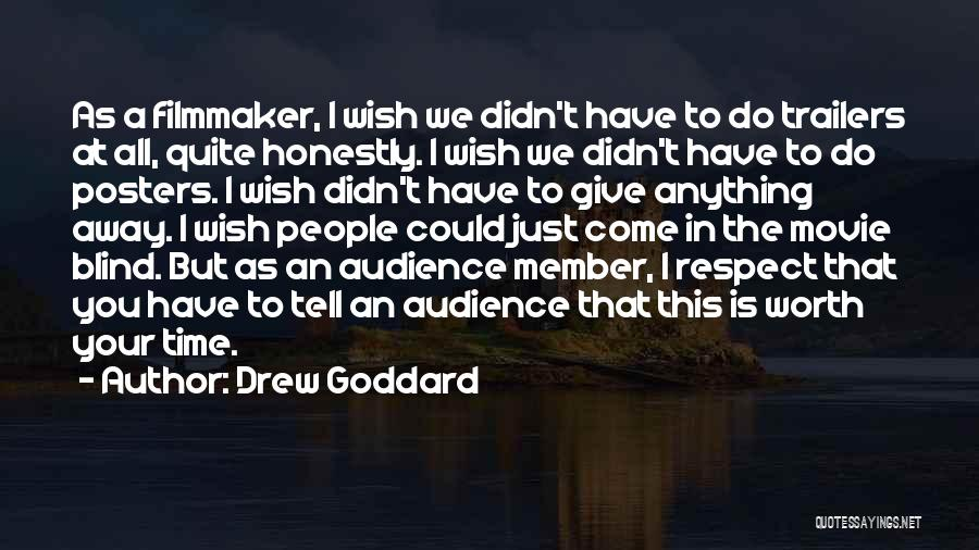 Worth Your Time Quotes By Drew Goddard