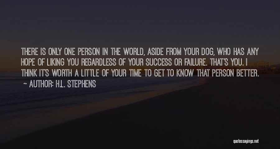 Worth Your Time Quotes By H.L. Stephens