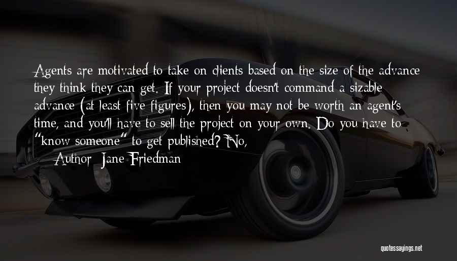 Worth Your Time Quotes By Jane Friedman
