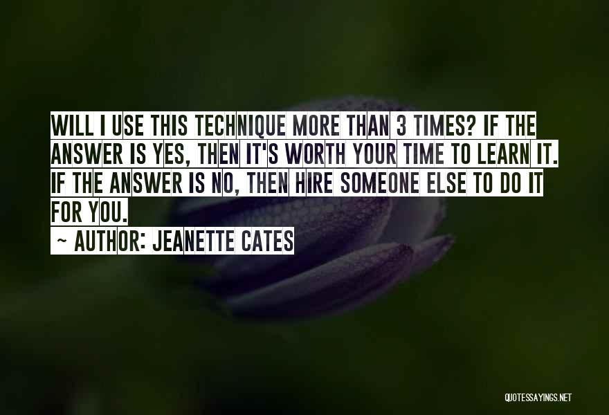 Worth Your Time Quotes By Jeanette Cates