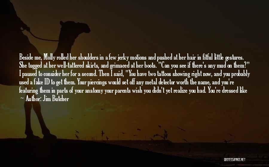 Worth Your Time Quotes By Jim Butcher