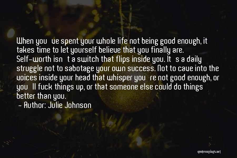 Worth Your Time Quotes By Julie Johnson