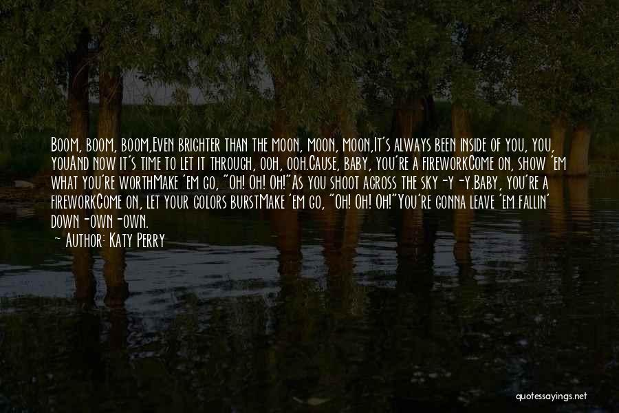 Worth Your Time Quotes By Katy Perry