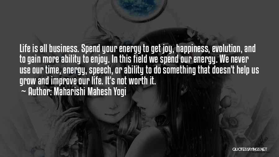 Worth Your Time Quotes By Maharishi Mahesh Yogi