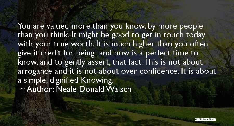 Worth Your Time Quotes By Neale Donald Walsch