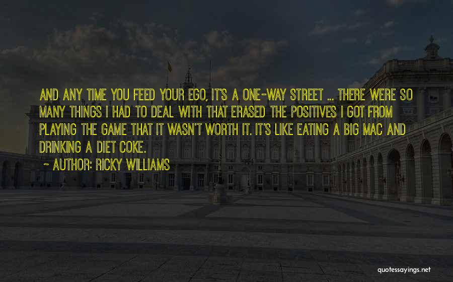 Worth Your Time Quotes By Ricky Williams