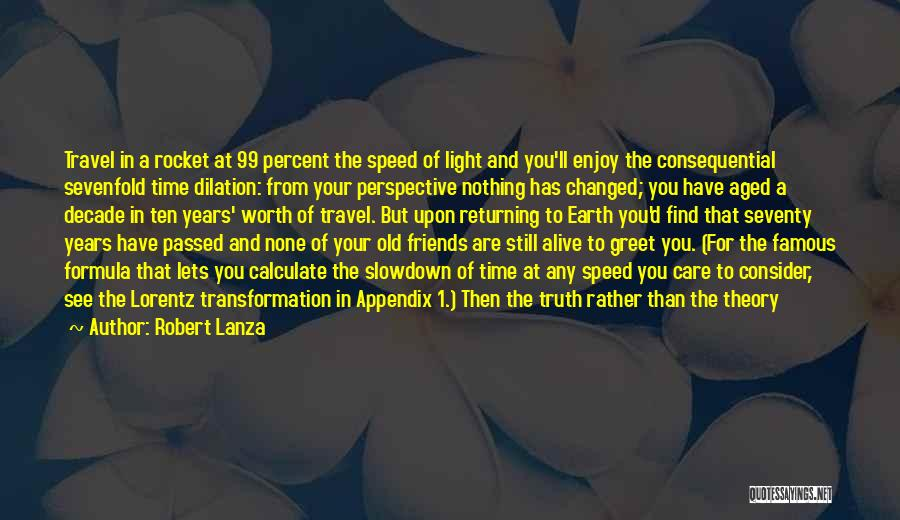 Worth Your Time Quotes By Robert Lanza