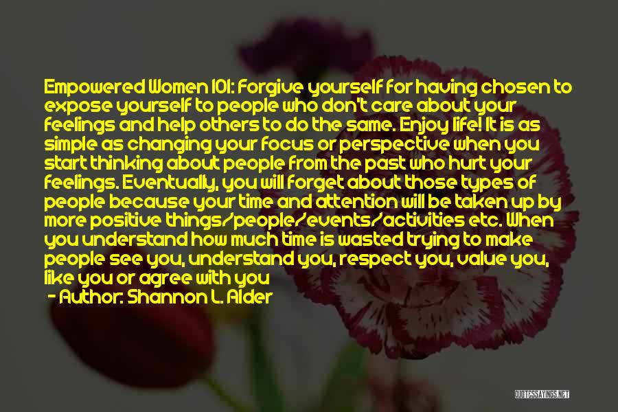 Worth Your Time Quotes By Shannon L. Alder