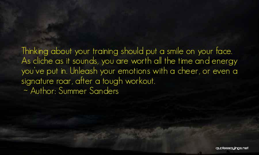Worth Your Time Quotes By Summer Sanders