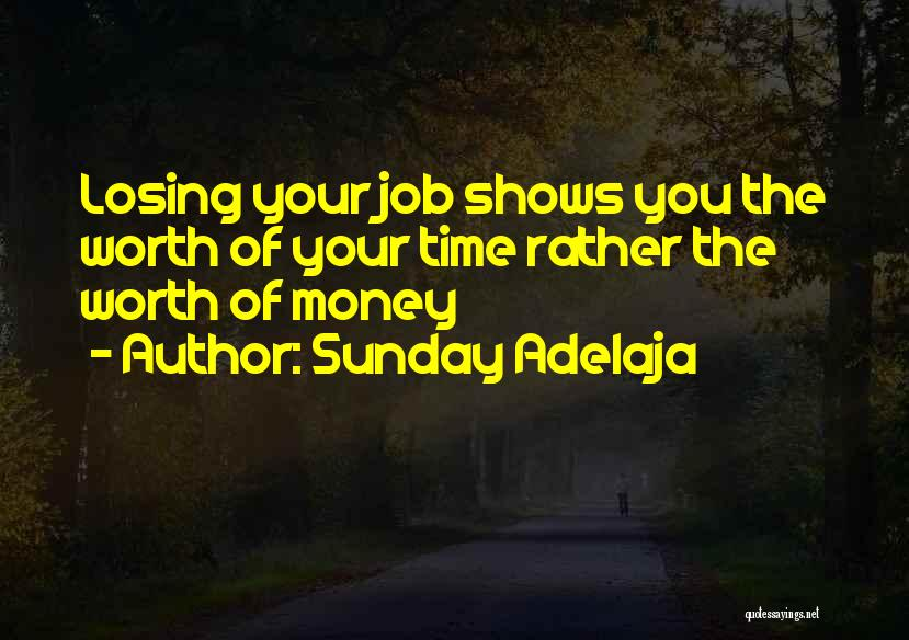 Worth Your Time Quotes By Sunday Adelaja