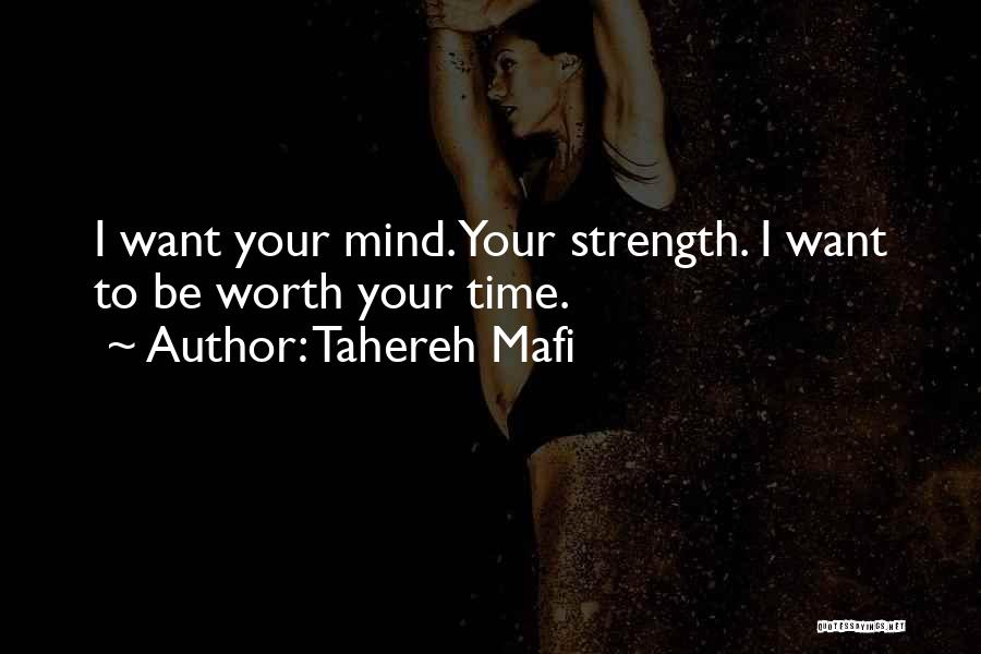 Worth Your Time Quotes By Tahereh Mafi