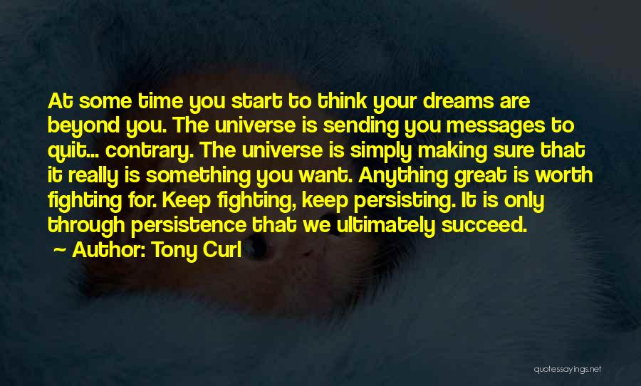 Worth Your Time Quotes By Tony Curl