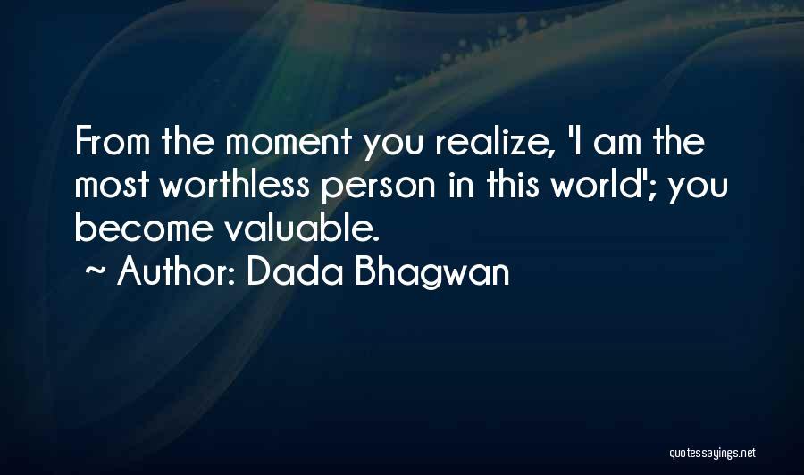 Worthless Person Quotes By Dada Bhagwan