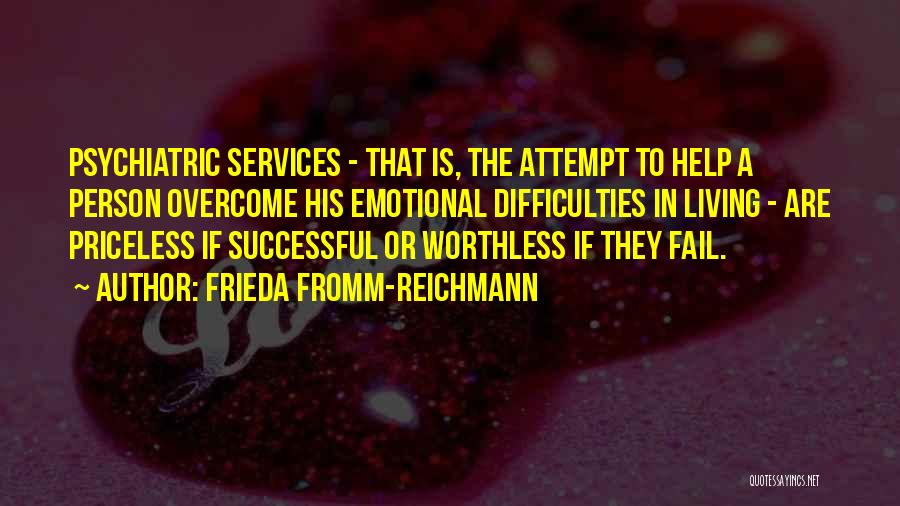 Worthless Person Quotes By Frieda Fromm-Reichmann
