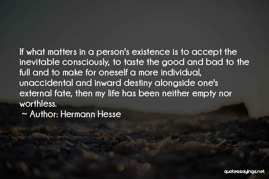 Worthless Person Quotes By Hermann Hesse