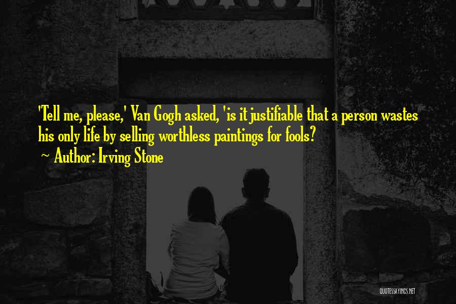 Worthless Person Quotes By Irving Stone