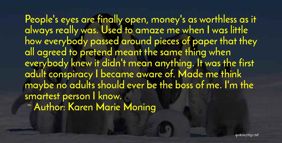 Worthless Person Quotes By Karen Marie Moning