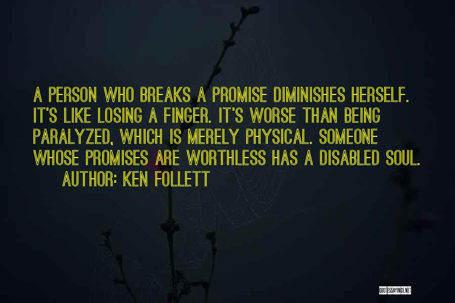 Worthless Person Quotes By Ken Follett