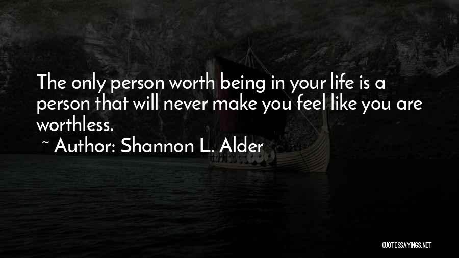 Worthless Person Quotes By Shannon L. Alder