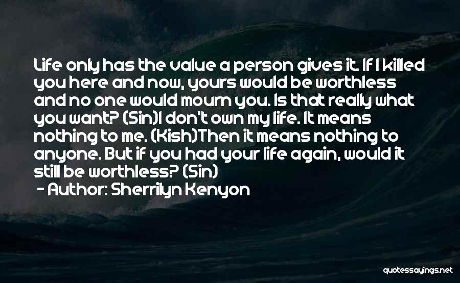 Worthless Person Quotes By Sherrilyn Kenyon