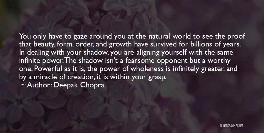 Worthy Opponent Quotes By Deepak Chopra