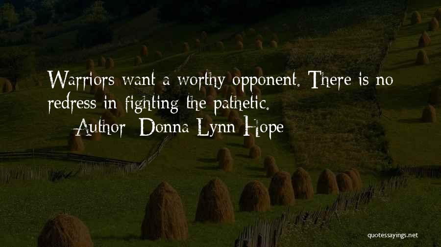 Worthy Opponent Quotes By Donna Lynn Hope