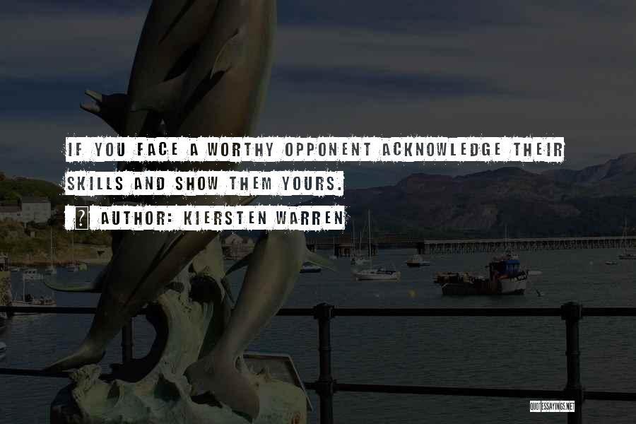 Worthy Opponent Quotes By Kiersten Warren
