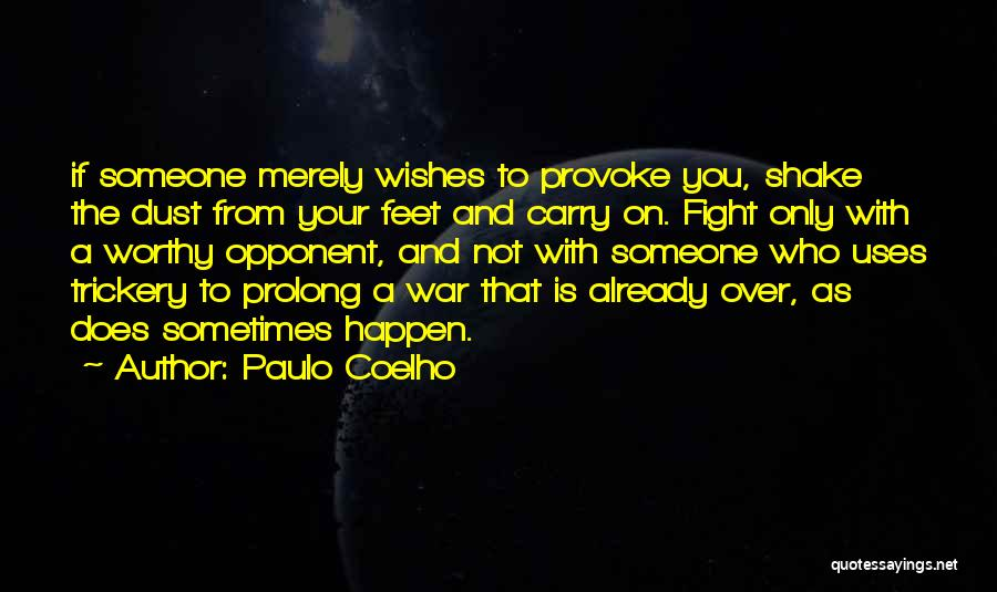 Worthy Opponent Quotes By Paulo Coelho
