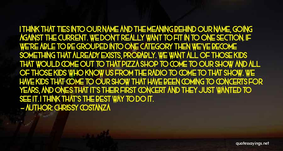 Would Be Quotes By Chrissy Costanza