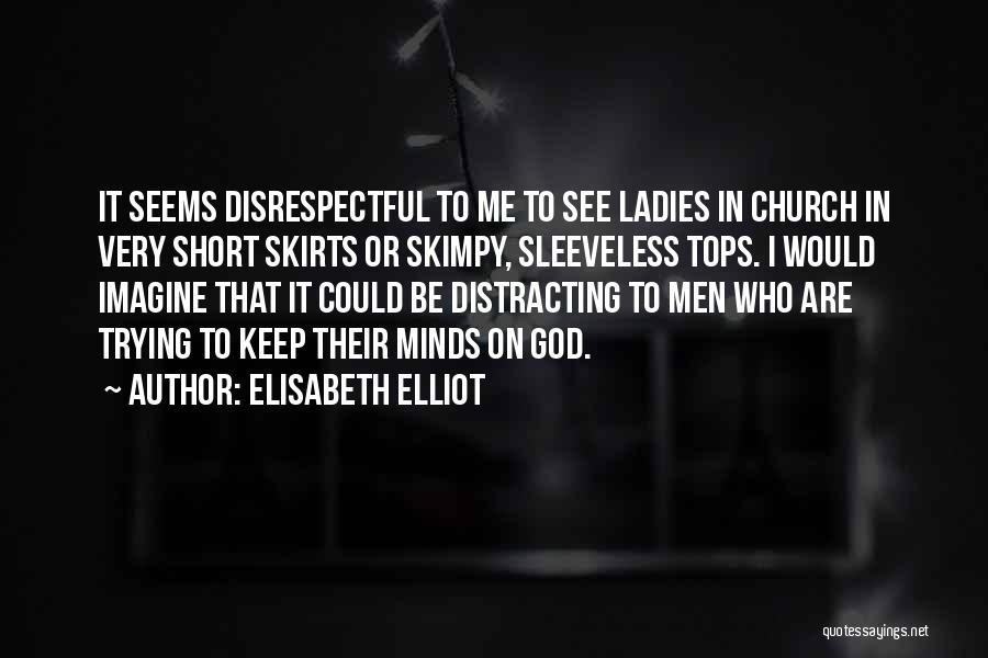 Would Be Quotes By Elisabeth Elliot