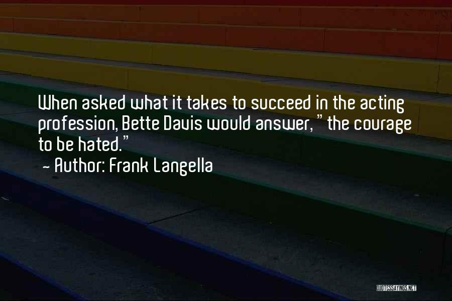 Would Be Quotes By Frank Langella