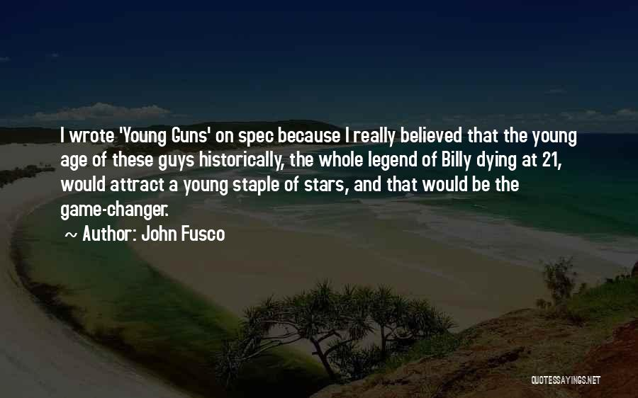 Would Be Quotes By John Fusco