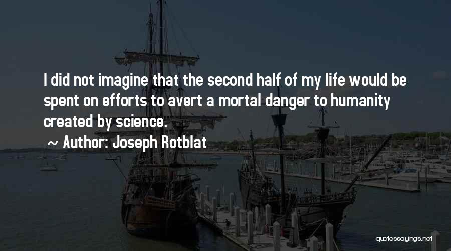 Would Be Quotes By Joseph Rotblat