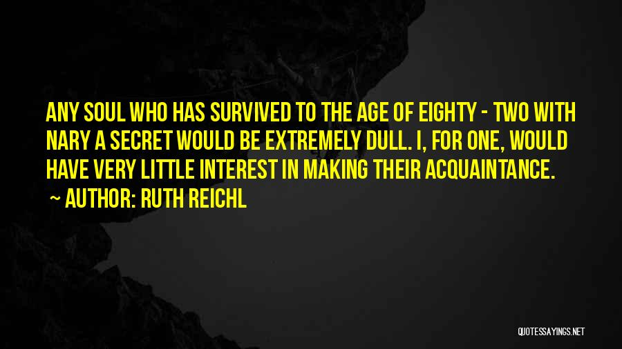 Would Be Quotes By Ruth Reichl