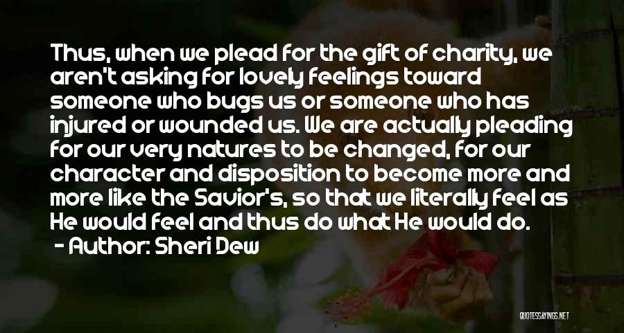 Would Be Quotes By Sheri Dew