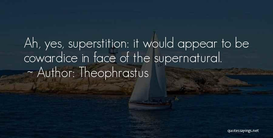 Would Be Quotes By Theophrastus