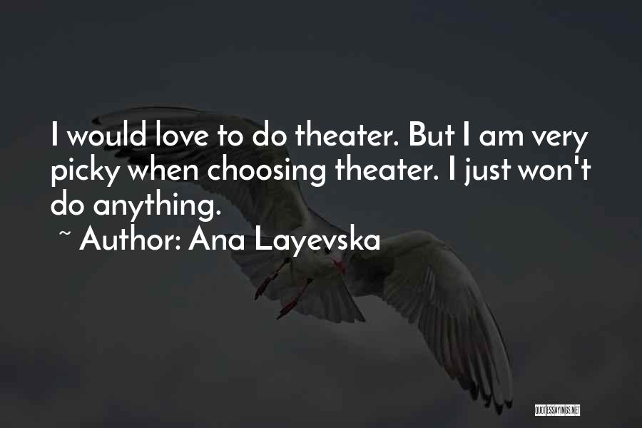 Would Do Anything Quotes By Ana Layevska