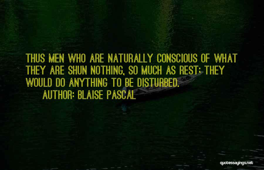 Would Do Anything Quotes By Blaise Pascal