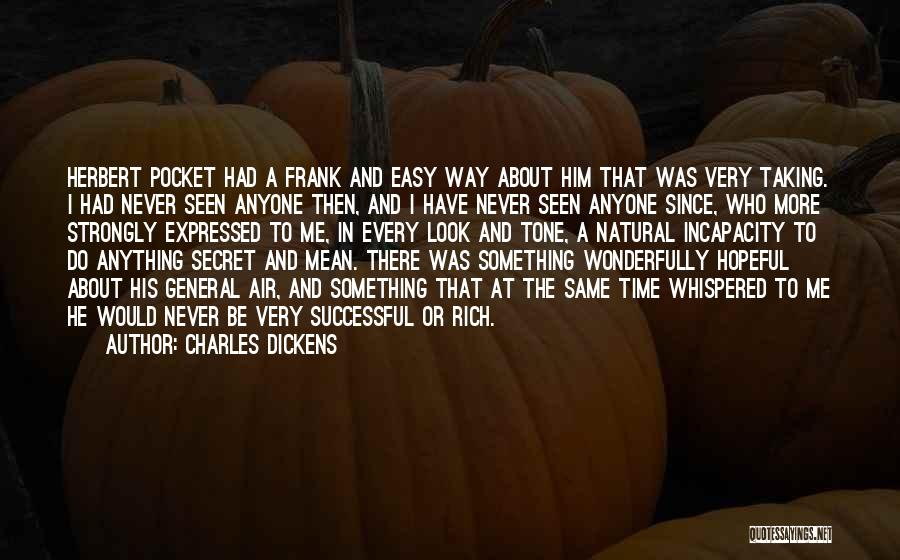 Would Do Anything Quotes By Charles Dickens