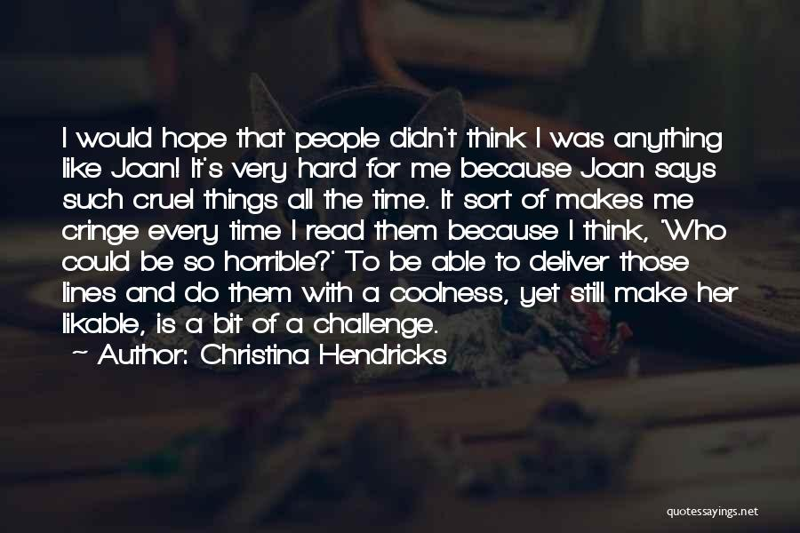 Would Do Anything Quotes By Christina Hendricks
