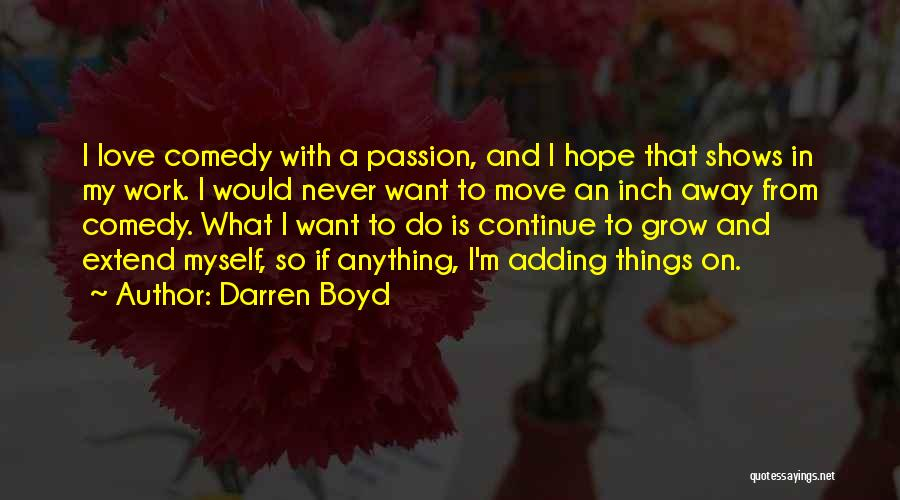 Would Do Anything Quotes By Darren Boyd